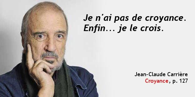 jean-claude-carrier_je-n-ai-pas-de-croyance_garr-fr_